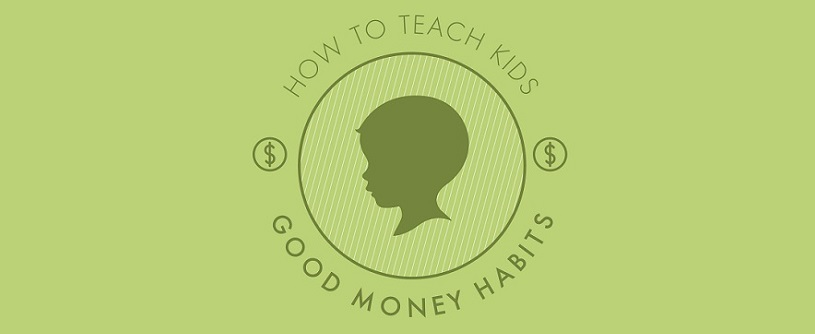 How to Teach Kids Good Money Habits