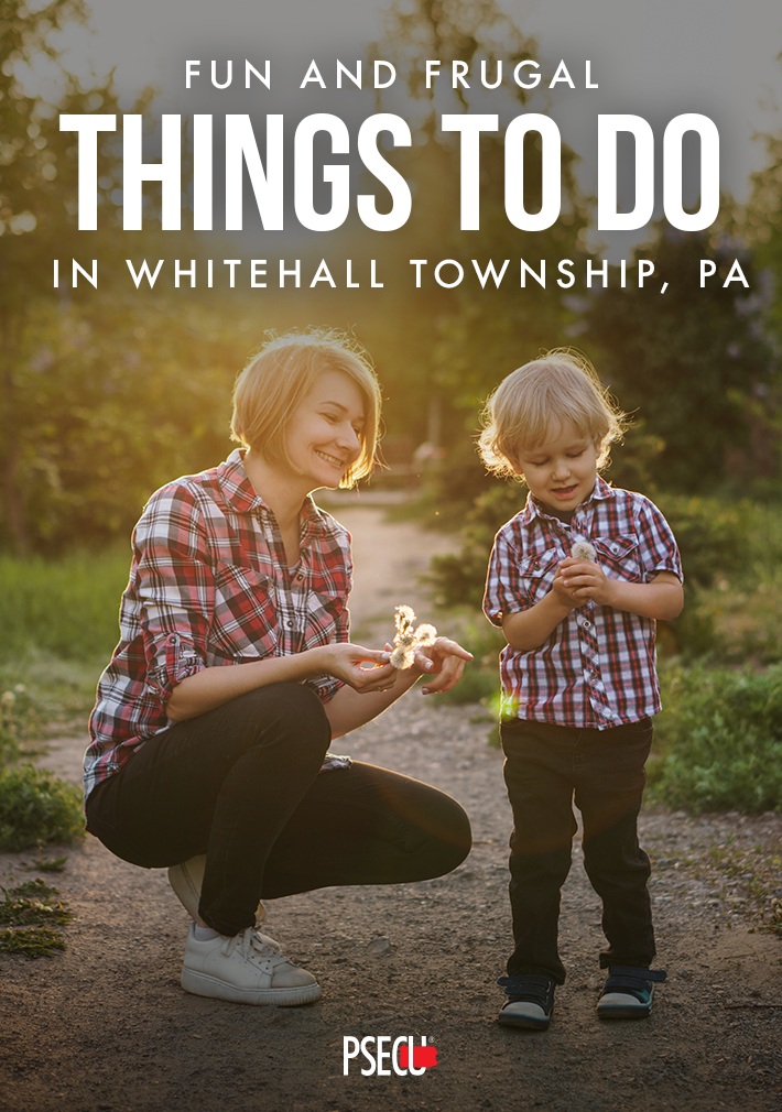 Frugal things to do in Whitehall Township PA