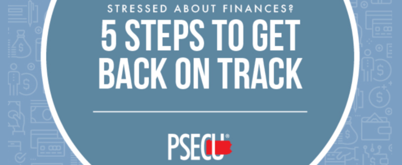 Stressed About Finances? 5 Steps to Get Back on Track